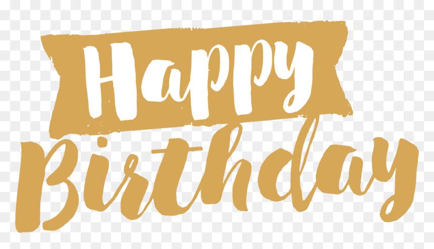Happy Birthday Transparent Background - Transparent Background Happy Birthday Gold Png, Png Download